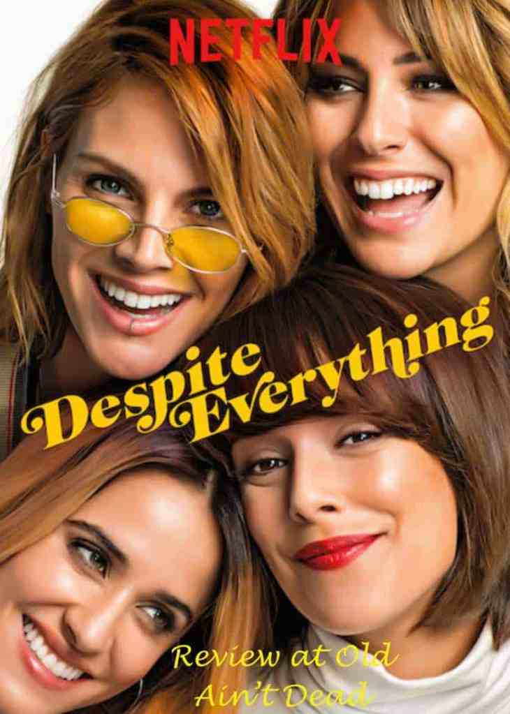 Despite Everything (A pesar de todo) poster featuring Blanca Suárez, Macarena García, Amaia Salamanca, and Belén Cuesta. Read my review of this Spanish language film.