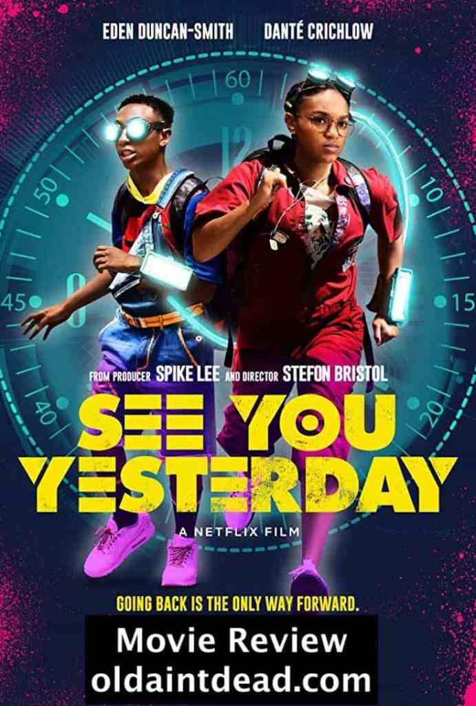 Poster for See You Yesterday movie review by Old Ain't Dead.