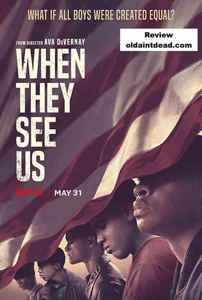 Poster for When They See Us with review by Old Ain't Dead