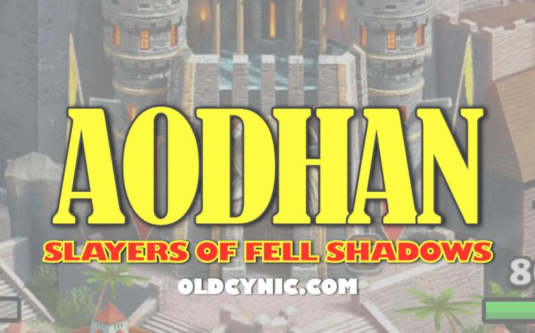 Graphic with the words: Aodhan Slayers of Fell Shadows Empires and Puzzles