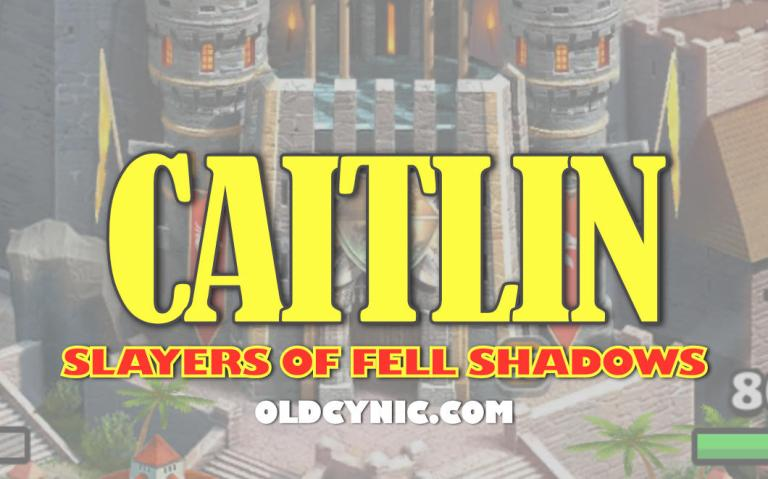 Graphic with the words: Caitlin Slayers of Fell Shadows Empires and Puzzles