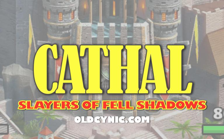 Graphic with the words: Cathal Slayers of Fell Shadows Empires and Puzzles