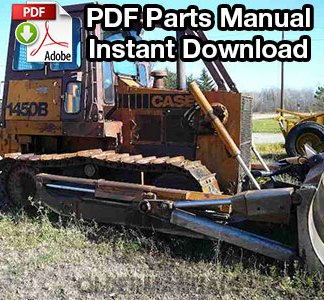 Case 1450B, 1455B Crawler Dozer Parts Manual