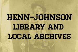 Henn-Johnson Library & Local Archives
