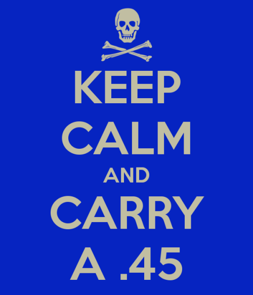 keep-calm-and-carry-a-45