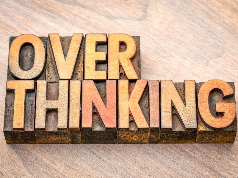 How Do I Stop Overthinking?