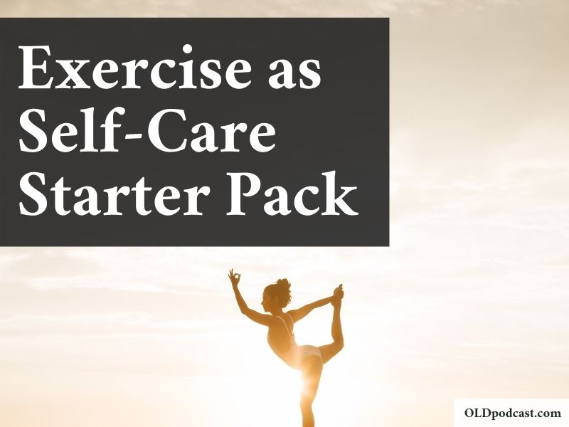 Exercise as Self-Care and Stress Reduction: Starter Pack