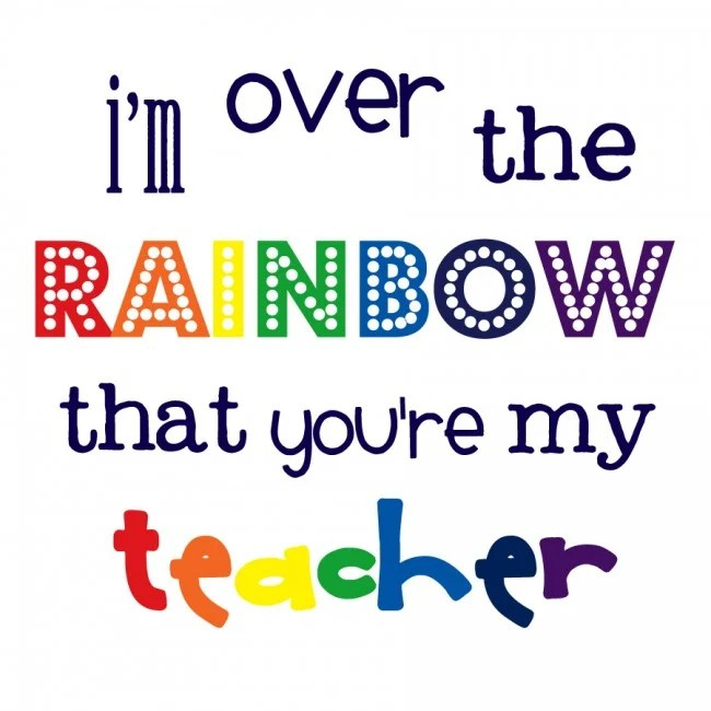 Over the Rainbow Teacher Gift Printable