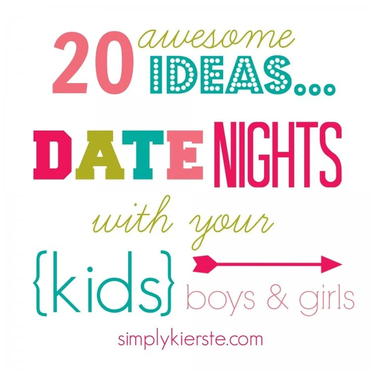 20 awesome ideas for date nights with kids | oldsaltfarm.com