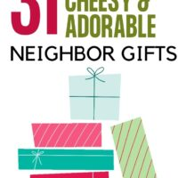 31 Cheesy, Easy, and Adorable Neighbor Gift Ideas