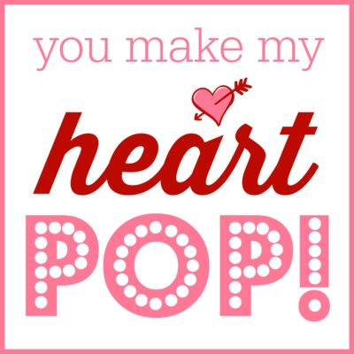 You Make My Heart Pop Valentine | oldsaltfarm.com