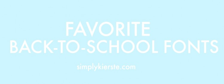 Favorite Back-to-School Fonts | oldsaltfarm.com