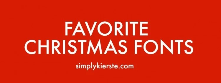 Favorite Christmas Fonts | oldsaltfarm.com