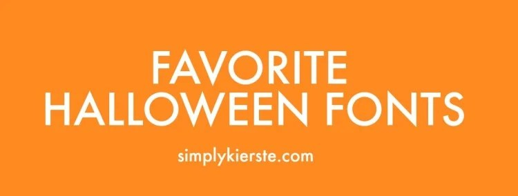 Favorite Halloween Fonts | oldsaltfarm.com