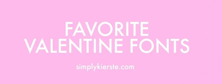 Favorite Valentine Fonts | oldsaltfarm.com
