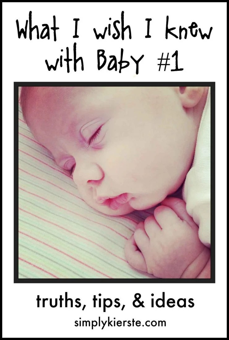What I Wish I Knew With Baby #1 | Truths, Tips, and Ideas