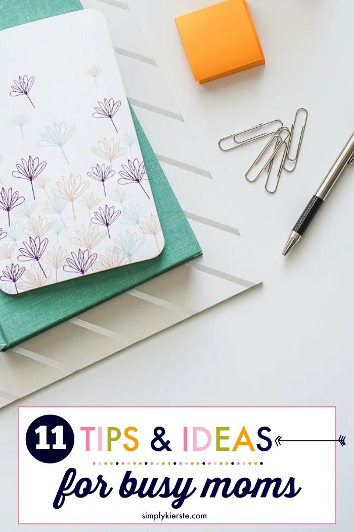 11 Tips & Ideas for Busy Moms: Organize for Success! | oldsaltfarm.com