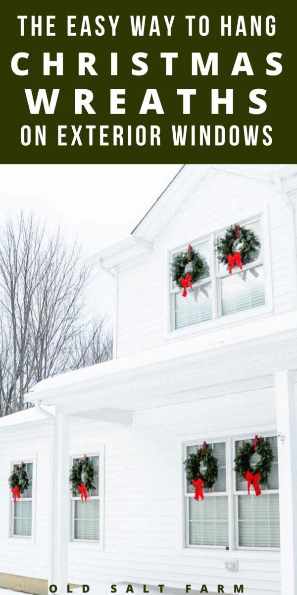 How To Hang Christmas Wreaths On Exterior Windows Old Salt Farm