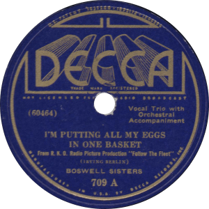 I'm Putting All My Eggs in One Basket, Boswell Sisters, February 12, 1936
