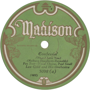 Confessin' (That I Love You), recorded December 1929 by Lew Gold and his Orchestra.