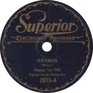 Rhymes, recorded March 1932 by Happy Joe Hill.