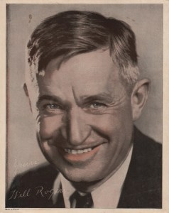 The great American humorist Will Rogers.