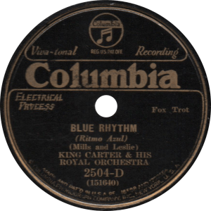 Blue Rhythm, recorded June 25, 1931 by King Carter and his Royal Orchestra.