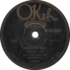 """Freeze an' Melt"", recorded May 22, 1929 by Ed. Lang and his Orchestra."