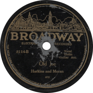 Old Joe, recorded in June 1927 by Harkins and Moran.