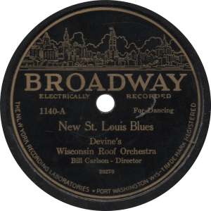 New St. Louis Blues, recorded December 1927 by Devine's Wisconsin Roof Orchestra.