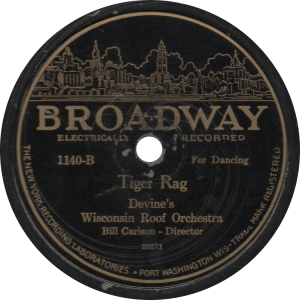 Tiger Rag, recorded December 1927 by Devine's Wisconsin Roof Orchestra.