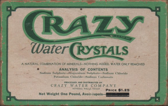 Crazy Water Crystals, a product of Mineral Wells in its heyday.