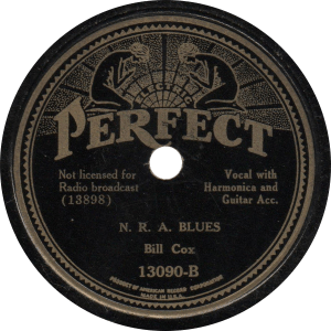 N. R. A. Blues, recorded August 30, 1933 by Bill Cox,