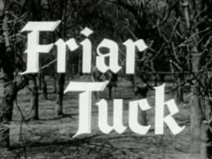 Robin Hood 004 – Friar Tuck