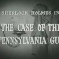 Sherlock Holmes 03 - The Case of the Pennsylvania Gun