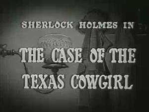 Sherlock Holmes 04 – The Case Of The Texas Cowgirl
