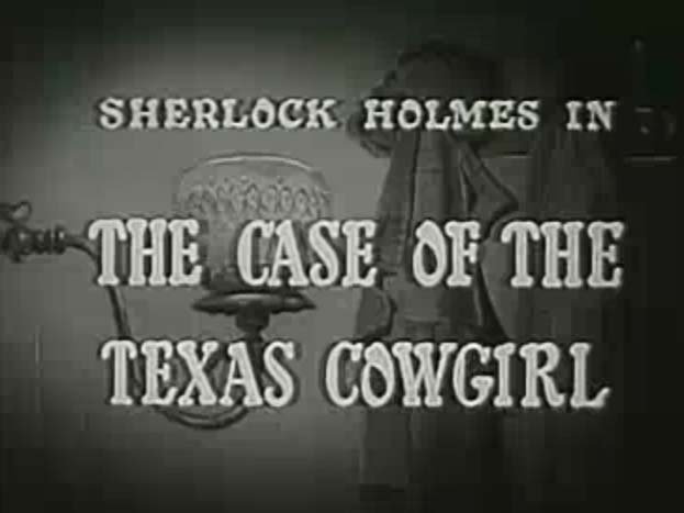 Sherlock Holmes 04 - The Case Of The Texas Cowgirl - 1954