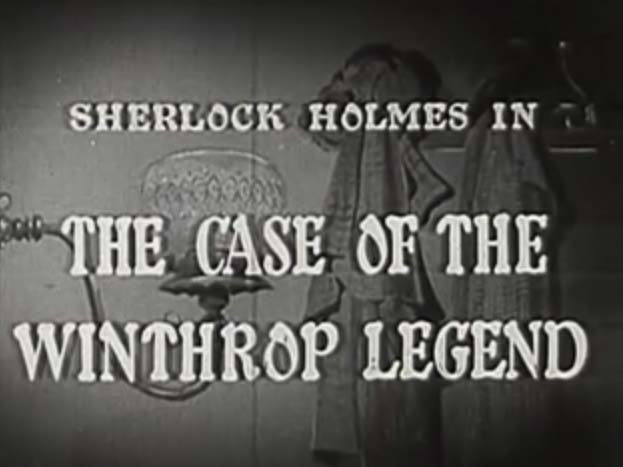 Sherlock Holmes 07 - The Case of the Winthrop Legend
