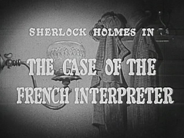 Sherlock Holmes 14 - The Case of the French Interpreter