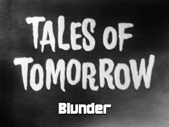 Tales of Tomorrow 02 - Blunder - 1951