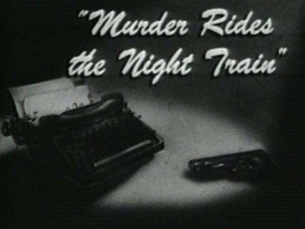Front Page Detective - Murder Rides the Night Train - 1951