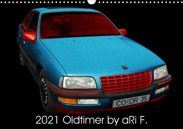 2021 Oldtimer by aRi F. (Wandkalender 2021 DIN A3 quer) ISBN 9783672313586