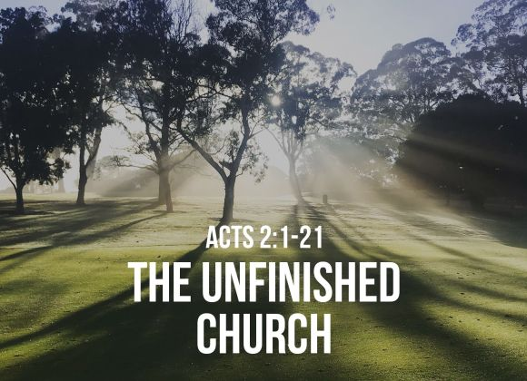 The Unfinished Church | Pentecost Sunday