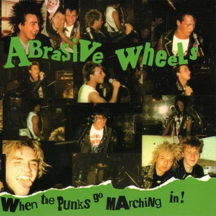 Abrasive-Wheels_When-The-Punks-Go-Marching-In