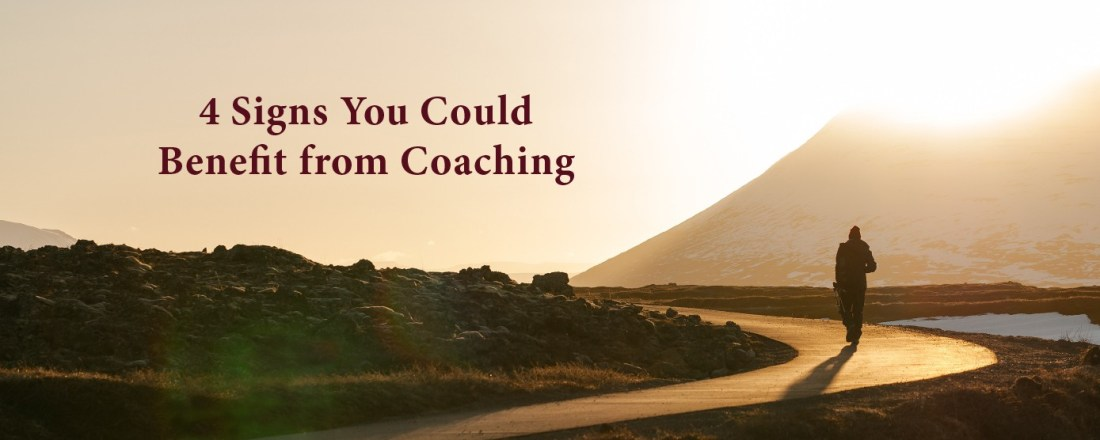 4 Signs You Could Benefit from Coaching