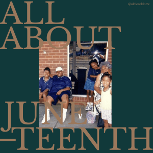 all about Juneteenth