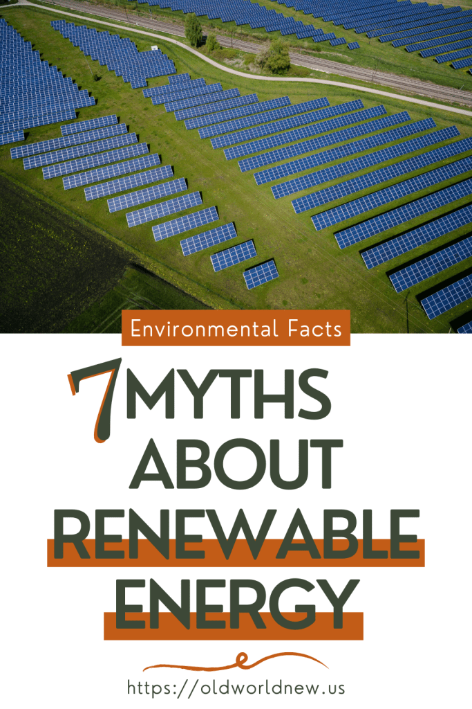 7 myths about renewable energy - and the truth about them
