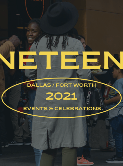 Juneteenth Events in Dallas/Fort Worth (2021)