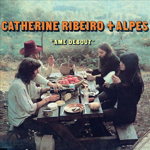 Catherine Ribeiro + Alpes – Ame debout (1971)