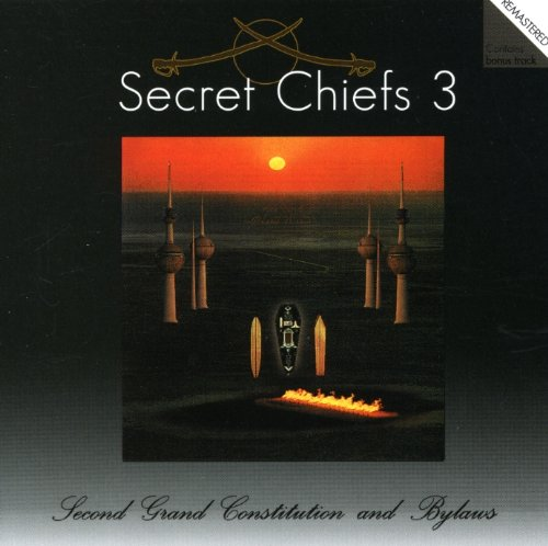 Secret Chiefs 3 – Second Grand Constitution and Bylaws: Hurqalya (1998)